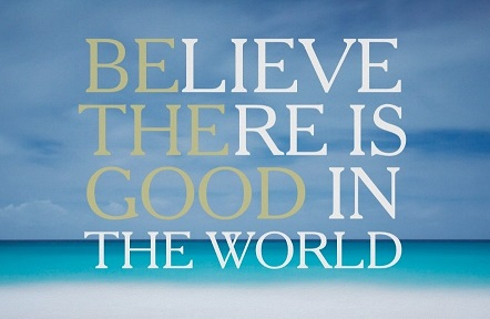 Photo: Inspiration - Be the Good in the World